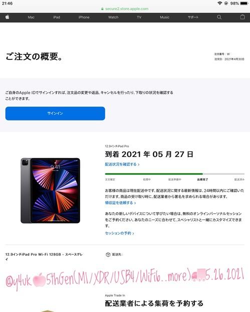 "5.26#AppleStoreOrderStatus""ご注文の概要。注文日4月30日。到着2021年5月27日。お客様の商品は現在配送中です""M1iPadPro12.9予定週5.27-6.3の最初に着"